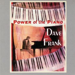 Power of the Piano  by NYC based jazz pianist and educator Dave Frank